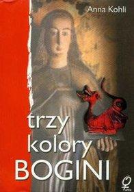 Trzy-kolory-bogini_Anna-Kohli,images_product,19,978-83-915460-3-1